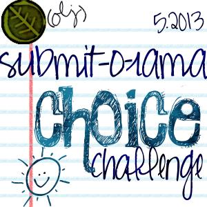 May Submit-o-rama Choice
